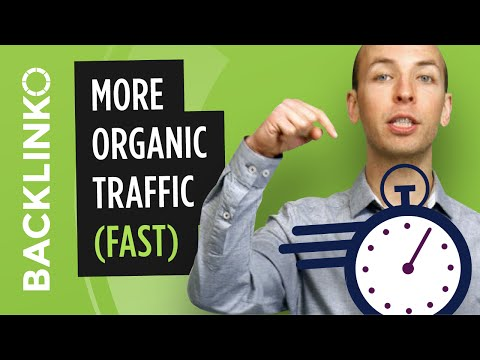 How to Get More Organic Traffic (FAST)