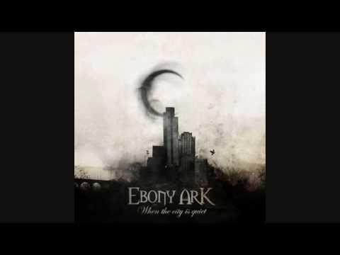 Ebony ark when he city is quiet