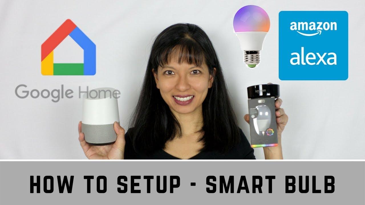How to Setup a Smart Wifi Bulb with Alexa and Google Home