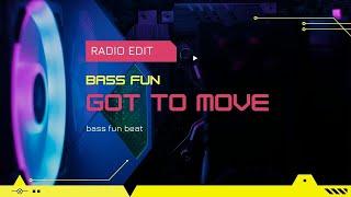 Bass Fun - Got To Move (Radio Edit)