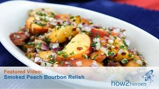 Smoked Peach Bourbon Relish
