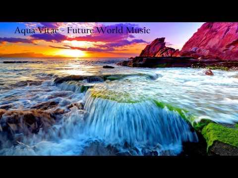 Aqua Vitae - Future World Music [extended]
