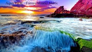 Aqua Vitae Future World Music Extended