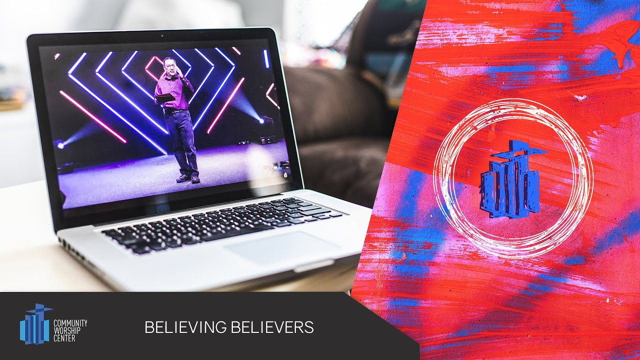 Believing Believers | Pastor Peter Joudry