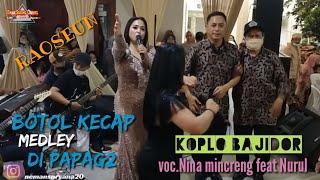 BOTOL KECAP medley DI PAPAG² voc Nina mincreng feat Nurul