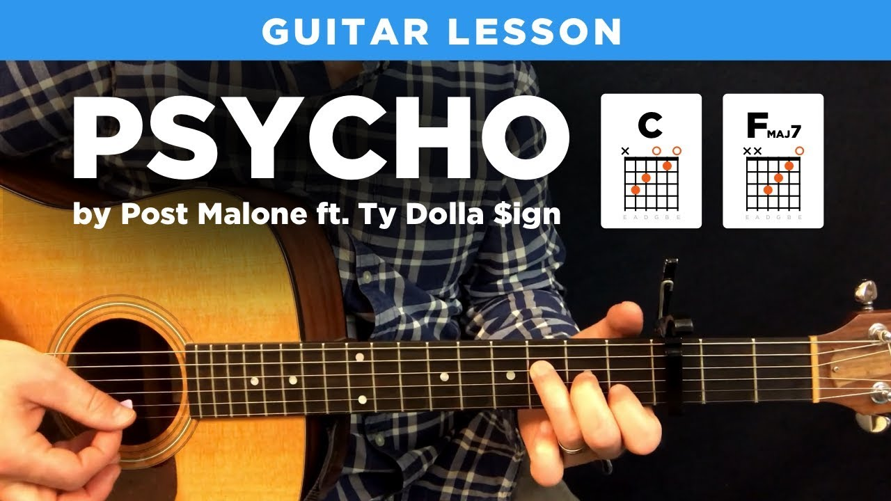 Psycho Post Malone Guitar Lesson W Chords Tabs Capo No