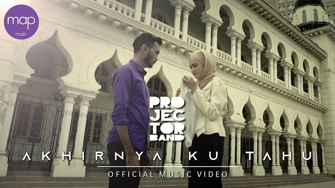 Download Projector Band - Akhirnya Ku Tahu (Official Music Video) HD