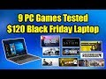 9 PC Games Tested $120 Black Friday Laptop - ASUS Vivo Book E203 MA