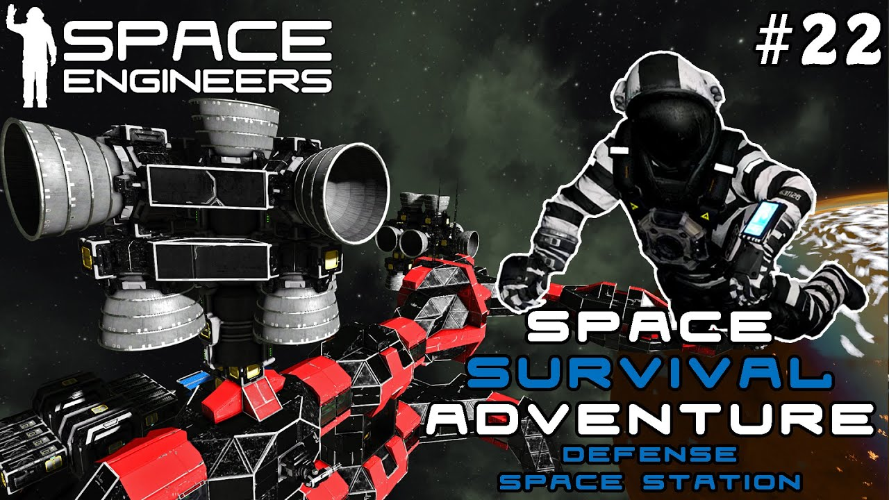 Space Survival Adventure: Defense Space Station - A New Space Engineers Journey / Part 22