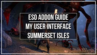 ESO Addon Guide - My User Interface (Summerset Isles)