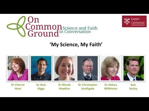 On Common Ground: My Science, My Faith (part 1)