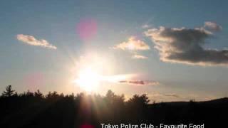 Tokyo Police Club - Favourite Food