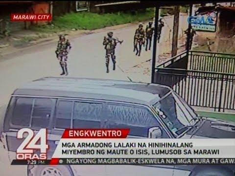 24 Oras: Mga armadong lalaki na hinihinalang miyembro ng Maute o ISIS, lumusob sa Marawi