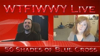WTFIWWY Live - 50 Shades of Blue Cross - 2/16/15