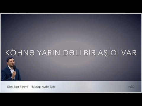 Aydın Sani - HEÇ ( İlqar Fəhmi ) Tezliklə yeni bir əsər gəlir