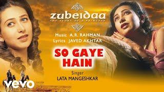 So Gaye Hain - Official Audio Song | Zubeidaa | A.R. Rahman