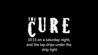10:15 Saturday Night- The Cure (Lyrics)