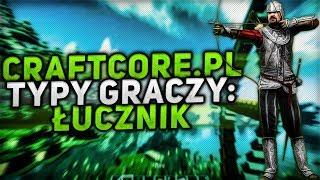 TYPY GRACZY na CRAFTCORE.PL #1 - Łucznik