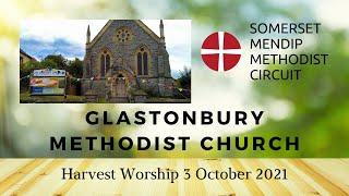 3 October 2021 Glastonbury Methodist Church Harvest Worship
