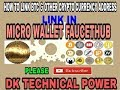 How to BTC & CRYPTO CURRENCY address link in micro  wallet FAUCETHUB