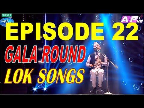 Nepal Idol, Full Episode 22 | Gala Round | Lok Geet Special