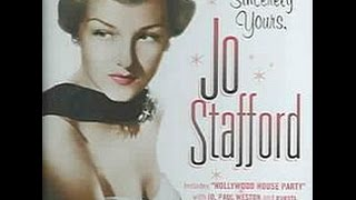 Jo Stafford ~ What Good Am I Without You