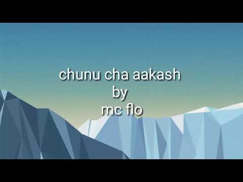 Mc flo-chunu cha aakash(lyrics video)