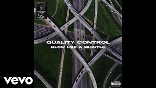 Quality Control, Quavo, YRN Lingo - Blow Like A Whistle (Audio)