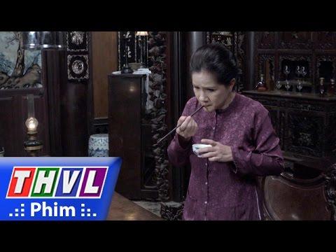 THVL | Lời nguyền - Tập 21 [7]: Dì Huệ thắc mắc khi Vĩnh Đức tỏ ra thích thú lúc ăn nước mắm Hân làm