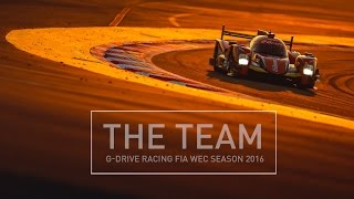 THE TEAM - G-Drive Racing FIA WEC Season 2016