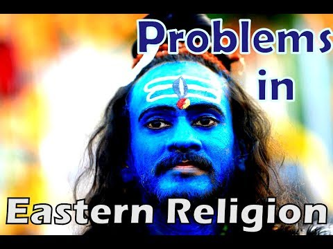 The Problems With Eastern Religions: Hinduism & Buddhism