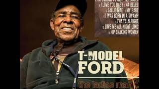 T-Model Ford - The Ladies Man (Full Album)