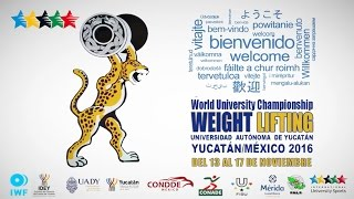 Welcome to the 5th World University Weightlifting Championship - Mérida, Yucatán, México