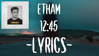 Etham - 12:45 (Lyrics) [Stripped]