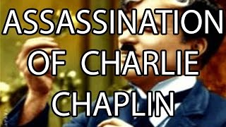 Assassination of Charlie Chaplin | Stuff That I Find Interesting