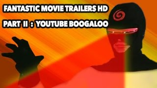 Fantastic Movie Trailers HD II : Youtube Boogaloo ! (Grindhouse & Drive-in intermissions)