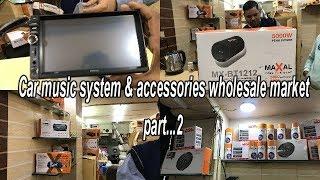 kashmiri Gate ! Car music system & accessories wholesale market ! Part...2