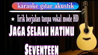 Jaga Selalu Hatimu Seventeen Karaoke Akustik