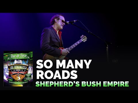 "Joe Bonamassa Official - ""So Many Roads"" - Tour de Force: Shepherd's Bush Empire"