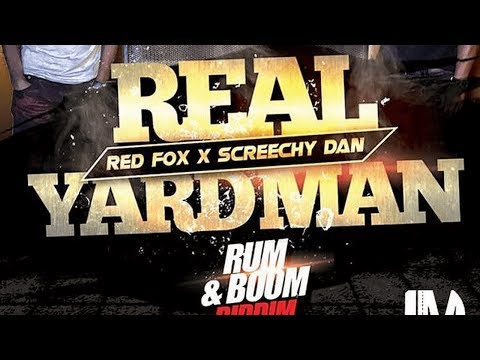 Red Fox & Screechy Dan - Real Yard Man (Rum & Boom Riddim) 2017