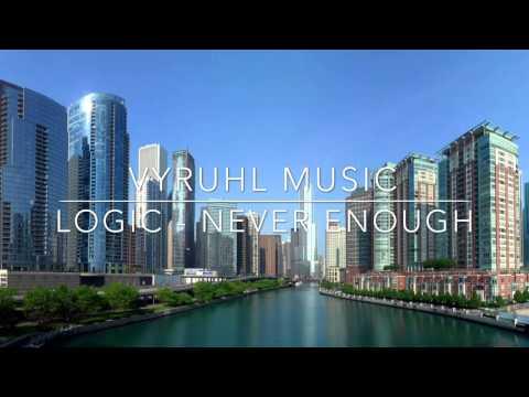 Logic - Never Enough