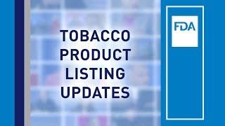 FDA Tobacco Compliance Webinars: Tobacco Product Listing Updates thumbnail