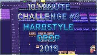 10 Minute Challenge 6 Hardstyle Drop In 10 Minutes FL Studio 20 2019