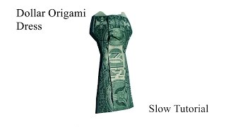 Dollar Origami Dress (Slow Tutorial) - How to Fold a Dollar Origami Dress