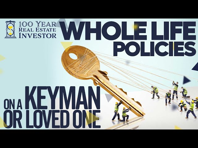 Whole Life Policies on a Keyman or Loved One