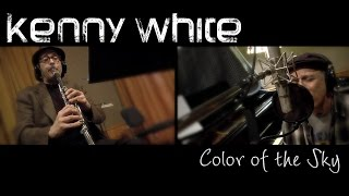 Kenny White - Color Of The Sky (Official video)