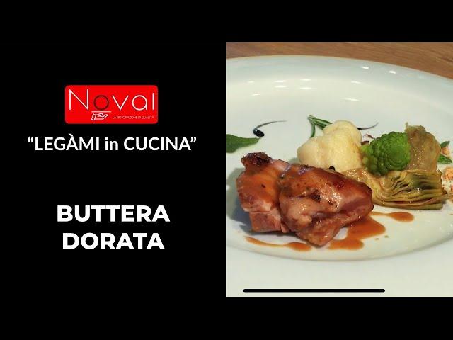 """""""LEGÀMI in CUCINA"""" by Noval la ricetta della BUTTERA DORATA"""