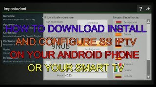 HOW TO DOWNLOAD INSTALL AND CONFIGURE SS IPTV ON ANDROID  OR  SMART TV
