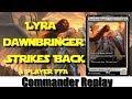 Lyra Dawnbringer Strikes Back vs Ludevic/Kraum, Arcanis, Shattergang Bros
