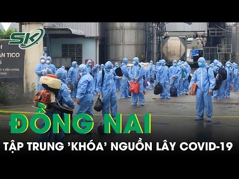 KHẨN CẤP: Đồng Nai, Bình Dương Tập Trung 'Khóa' Nguồn Lây COVID-19 | SKĐS
